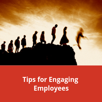 Tips for Engaging Employees